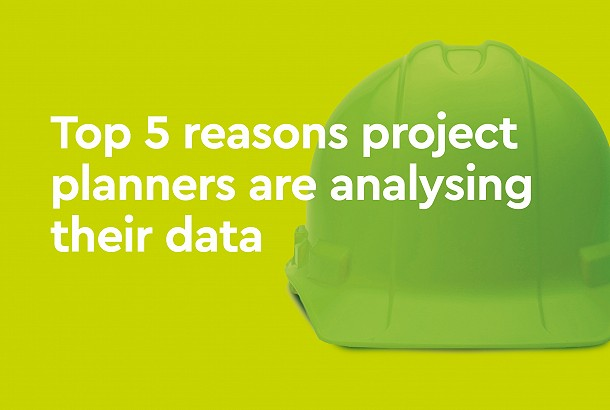 Top 5 reasons project planners are analysing their data