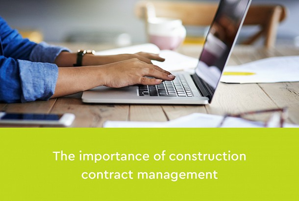 The importance of construction contract management